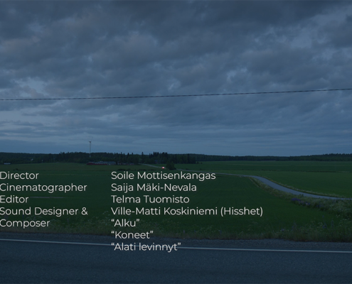 ohjaaja Soile Mottisenkangas elokuvaaja Saija Mäki-Nevala Leikkaaja Telma Tuomisto Äänisuunnittelu Ville-Matti Koskiniemi