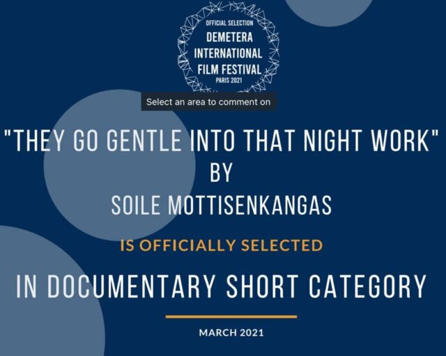 """Next is Paris, with International Short Film Festival Demetera, online 10. - 17.3.2021  """"""""Congratulations once again on the official selection of your film """"They go gentle into that night work.  Our jury members were impressed by the quality of your work and the beauty of the image.""""   #shortfilm #shortissweet #documentary #yötyönzen"""